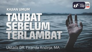 Download Video Kajian : Taubat Sebelum Terlambat - Ustadz Dr. Firanda Andirja, Lc, M.A. MP3 3GP MP4