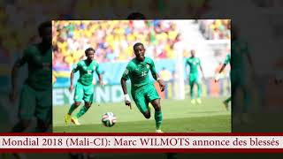 mondial 2018 Mali CI MARC WILMOTS annonce des blessés