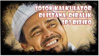 Video Sosok Kalkulator Istana di Balik SP3 Rizieq MP3, 3GP, MP4, WEBM, AVI, FLV Desember 2018