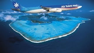 WATCH OUT AIR TAHITI NUI FROM THE INSIDE... THE RAISING POLYNESIAN AIRLINE FLYING THE WORLD TO PARADISE...