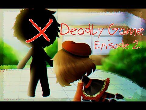 Deadly game ||GLS|| Episode 2