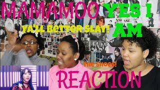 MAMAMOO YeS I aM REACTION [SLAY QUEENS!]