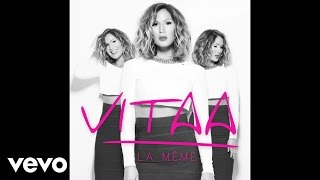 Découvrez « LA MÊME »  Extrait du Nouvel Album « LA MÊME » disponible : https://polydor.lnk.to/VitaaLaMeme  Restez connectés avec VITAA : https://twitter.com/Vitaa https://www.facebook.com/VitaaOfficiel https://instagram.com/Vitaahttp://vevo.ly/08GBvt