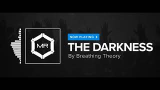Breathing Theory - The Darkness [HD]