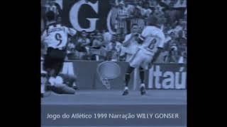 Jogo do Galo 1999 Narração Willy Gonser.