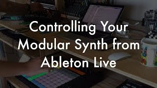 Controlling Your Modular Synth from Ableton Live