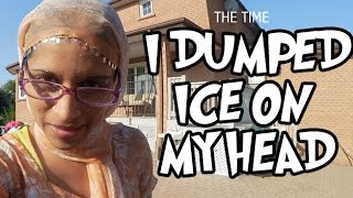 The Time I Dumped Ice On My Head (Day 9)