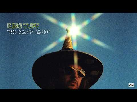 King Tuff - No Man's Land