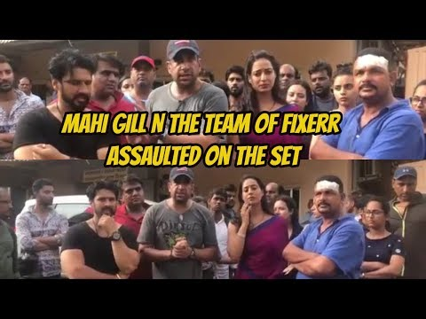 Mahi Gill N The Team Of Fixerr Assaulted On The Set