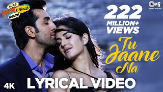 Video Tu Jaane Na Lyrical Video- Ajab Prem Ki Ghazab Kahani | Atif Aslam | Ranbir Kapoor, Katrina Kaif download in MP3, 3GP, MP4, WEBM, AVI, FLV January 2017