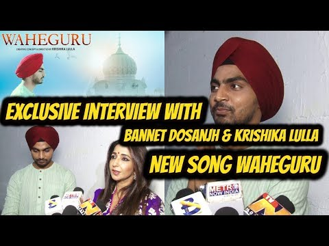 Exclusive Interview With Singer Bannet Dosanjh & Krishika Lulla For New Song Waheguru