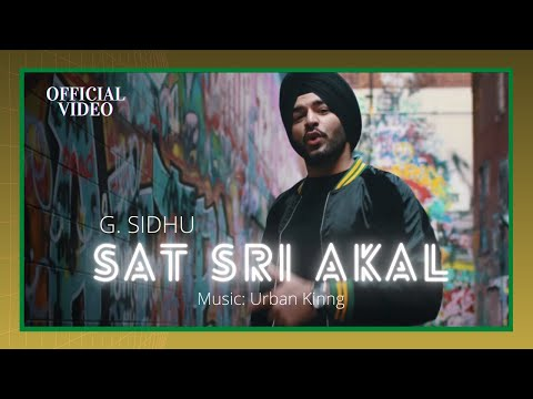 SAT SRI AKAL (Official Video) | G. Sidhu | Urban Kinng | Director Dice | Latest Punjabi Songs
