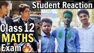 CBSE Class 12 Maths Exam : Student Reaction🔥 | Exam Review