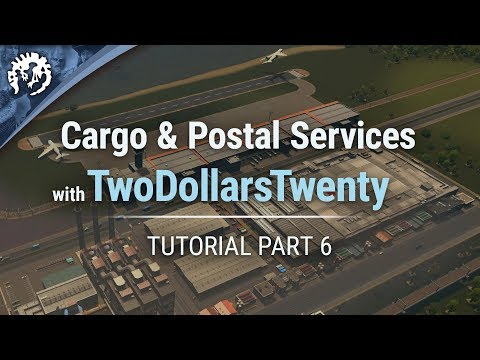 Cargo & Postal Services with TwoDollarsTwenty | Cities: Skylines Industries Tutorial Part 6