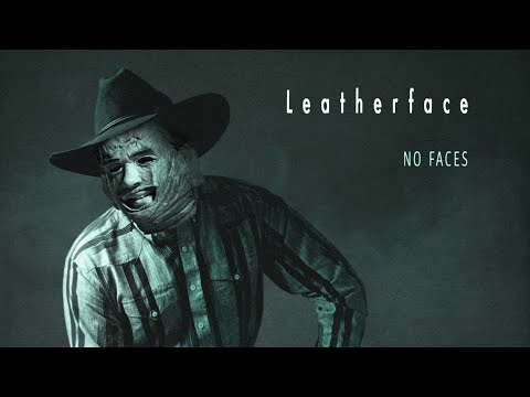 "LEATHERFACE - ""Friends with no Faces..."""