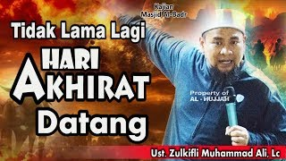 Video Tidak Lama Lagi Hari Akhirat Datang || Ust. Zulkifli Muhammad Ali, Lc MP3, 3GP, MP4, WEBM, AVI, FLV April 2019
