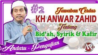 Video KH Anwar Zahid - Jawaban Cerdas & Lengkap tentang Bid'ah, Syirik dan Kafir MP3, 3GP, MP4, WEBM, AVI, FLV Oktober 2018