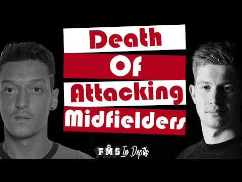 The Evolution of Attacking Midfieldrs| Why Ozil is struggling | Why CAMs are a dying breed