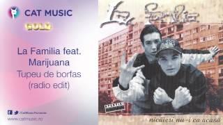 La Familia feat. Marijuana - Tupeu de borfas (radio edit)