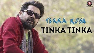 Presenting the official music video of Tinka Tinka sung by Vineet Sharma. Song - Tinka Tinka Album - Terra Rosa Singer - Vineet Sharma featuring Susmit Sen o...