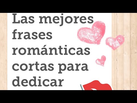 Frases romanticas - Las mejores frases románticas para dedicar