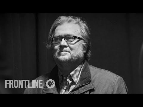 Watch Steve Bannon Explain How He Sees the World | Bannon's War | FRONTLINE