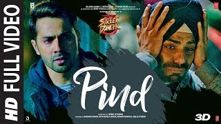 Video Full Song: Pind | Street Dancer 3D | Varun D,Shraddha K,Aparshakti K | Gurinder Seagal | Kunaal V download in MP3, 3GP, MP4, WEBM, AVI, FLV January 2017