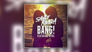 Sandy Rivera feat. April - BANG! (Sandy Rivera Blackwiz Dub) [Cover Art]