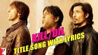 Lyrical: Kill Dil Title Song with Lyrics | Kill Dil | Ranveer Singh | Ali Zafar | Govinda | Gulzar