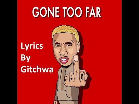 Tyga - Gone Too Far Lyrics