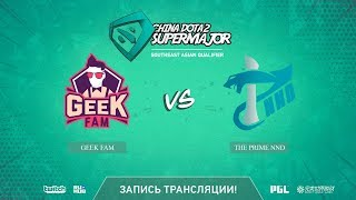 Geek Fam vs The Prime NND, China Super Major SEA Qual, game 2 [Mortalles]