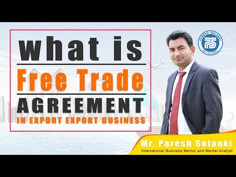 what is Free Trade Agreement | By Paresh Solanki