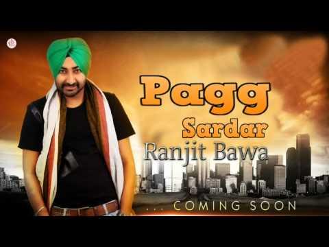 New Punjabi Songs Videos: Pagg Ranjit Bawa Sardar Brand