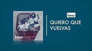 Lasso Quiero que Vuelvas Ft. Sheryl Rubio (Letra/Lyrics)