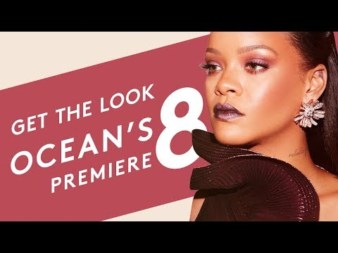 GET THE LOOK: RIHANNA OCEAN'S 8 PREMIERE | FENTY BEAUTY