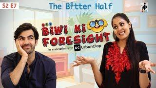 Video SIT | The Better Half | BIWI KI FORESIGHT | S2 E7 | Chhavi Mittal | Karan V Grover MP3, 3GP, MP4, WEBM, AVI, FLV Juni 2019