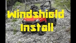 9. Polaris Ranger 570 Full Size Windshield Install