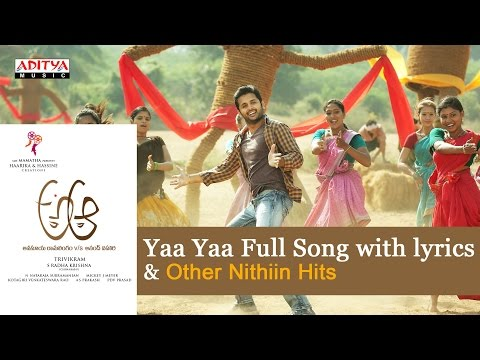 Yaa Yaa Full Song with lyrics | A Aa Telugu Movie | Nithiin, Samantha, Trivikram, Mickey J Meyer