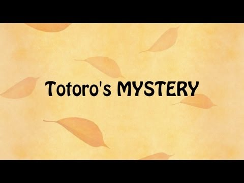 Totoro's MYSTERY (Part 1/2) -English Version-