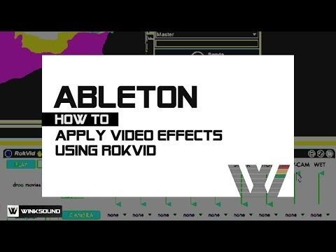 Ableton Live: Apply Video Effects Using RokVid by Adam Rokhsar | WinkSound