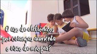 Fica a Dica: O uso de eletrônicos por crianças aumenta o risco de miopia?
