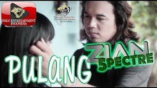 Video ZIAN SPECTRE (eks. ZIGAZ band) - PULANG - Official Music Video Indonesia Terbaru MP3, 3GP, MP4, WEBM, AVI, FLV November 2018