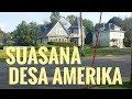 BEGINI SUASANA PEDESAAN DI AMERIKA...#2 ( suburban )