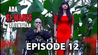 Nonton Menangkap Tuyul Pencuri   Ada Si Manis Di Jembatan Episode 12 Part 2 Film Subtitle Indonesia Streaming Movie Download