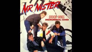 ~MR. MISTER broken wings instrumental~