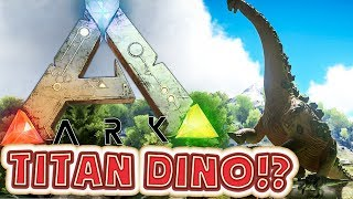 TAMING A TITAN DINO - ARK SURVIVAL EVOLVED MODDED SMP #7