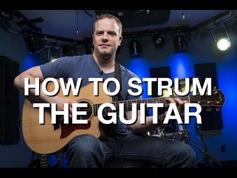 How To Strum The Guitar - Beginner Guitar Lesson #7