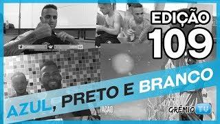 Confira a edição 109 completa do programa Azul, Preto e Branco.→ Inscreva-se no canal e faça parte da torcida mais fanática do Brasil também aqui no YouTube!:: SITE http://gremio.net:: FACEBOOK https://facebook.com/gremio:: TWITTER @gremio:: INSTAGRAM https://instagram.com/gremio:: GOOGLE PLUS http://google.com/+GremioFBPA*** Esta é a GrêmioTV, o canal oficial do Grêmio FBPA no YouTube. Acompanhe vídeos exclusivos e transmissões ao vivo durante a semana. *** PRODUÇÃO E REALIZAÇÃO: Comunicação Grêmio FBPA