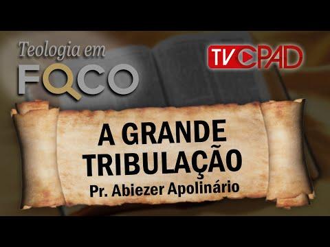 Pr. Abiezer Apolinário - A Grande Tribulação