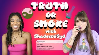 TRUTH OR SMOKE ft ShadesofSyd by Macdizzle420